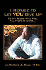 I Refuse to Let You Give Up: To My Teens Who Feel All Hope Is Gone... by Lamarcus J Hall M Ed (Paperback / softback, 2009)
