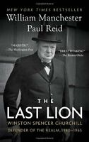 The Last Lion: Winston Spencer Churchill: Defender Of The Realm, 1940-1965 By Wi on sale