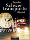 Schwertransporte Bildarchiv 4 von Thorge Clever (2013, Gebundene Ausgabe)
