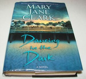 Dancing-in-the-Dark-by-Mary-Jane-Clark-2005-Hardcover-with-Dust-Jacket