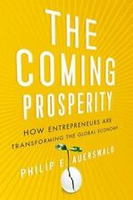 The Coming Prosperity: How Entrepreneurs Are Transforming the Global-ExLibrary