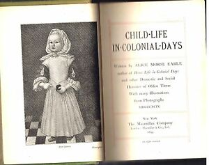Child-Life-In-Colonial-Days-by-Alice-Earle-1899-1st-Ed-Rare-Antique-Book