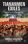 Tiananmen Exiles: Voices of the Struggle for Democracy in China by Perry Link, Rowena  Xiaoqing He (Hardback, 2014)