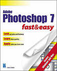 Adobe Photoshop 7.0 for Windows Fast and Easy by Lisa A. Bucki (Paperback, 2002)