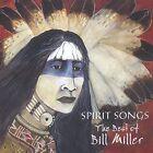 Spirit Songs: The Best of Bill Miller by Bill Miller (Native American) (CD, Mar-2004, Vanguard)