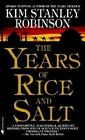 The Years of Rice and Salt by Kim Stanley Robinson (Paperback, 2003)