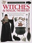 Witches and Magic-Makers by Douglas Hill and Eyewitness Books Staff (1997, Hardcover)