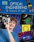 Optical Engineering and the Science of Light by Anne Rooney (Hardback, 2013)