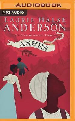 The Seeds of America Trilogy: Ashes 3 by Laurie Halse Anderson (2016, MP3 CD,