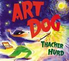 Art Dog by Thacher Hurd and Hurd (2004, Hardcover)