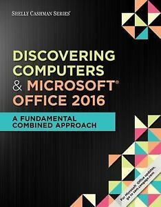 Discovering computers and microsoft office 2016 a fundamental discovering computers and microsoft office 2016 a fundamental combined approach by mark frydenberg misty e vermaat steven m freund mary z last and fandeluxe Gallery