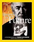 Inventing The Future: A Photobiography of Thomas Alva Edison by Marfe Ferguson Delano (Hardback, 2015)