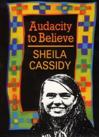 Audacity to Believe By Sheila Cassidy. 9780232519877