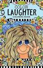 Color Laughter Coloring Book by Suzy Toronto (Paperback, 2016)