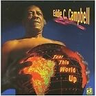 Eddie C. Campbell - Tear This World Up (2009)