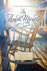 An Amish Miracle by Beth Wiseman, Mary Ellis, Ruth Reid (Paperback, 2013)