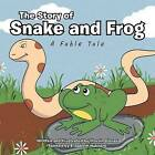 The Story of Snake and Frog: A Fable Tale by Marvin Glover (Paperback / softback, 2011)