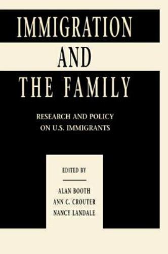 Immigration and the Family : Research and Policy on U. S. Immigrants