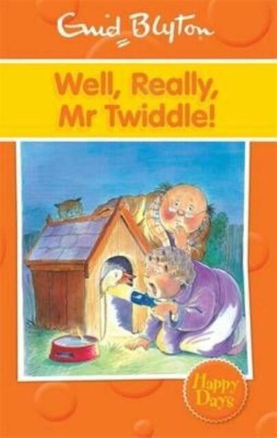 Well, Really, Mr Twiddle! by Enid Blyton (Paperback, 2014)