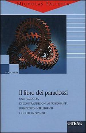 Il libro dei paradossi - Nicholas Falletta (TEA)