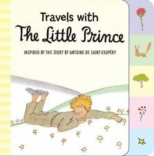 The Little Prince: Travels with the Little Prince by Antoine De Saint-Exupéry...