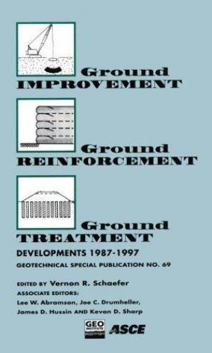 Ground Improvement Ground Reinforcement Ground Treatment: Developments 1987-1997