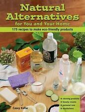 Natural Alternatives for You and Your Home: 175 Recipes to Make Eco-Fr-ExLibrary