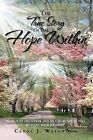 The True Story of the Hope Within by Carol J Wellwood (Paperback / softback, 2012)