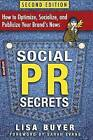 Social PR Secrets: How to Optimize, Socialize, and Publicize Your Brand 2016 by Lisa Buyer (Paperback / softback, 2013)