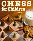 Chess for Children by Al Lawrence, R.G. Wade, Ted Nottingham (Paperback, 1996)