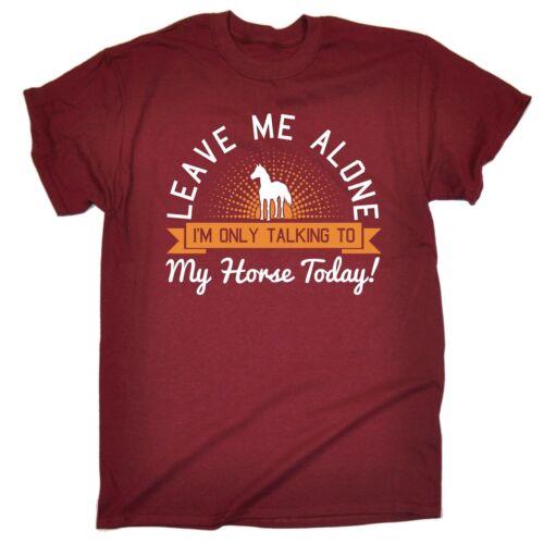 LASCIAMI parlare con il mio cavallo oggi T-shirt Equestre Pony Regalo di compleanno di moda