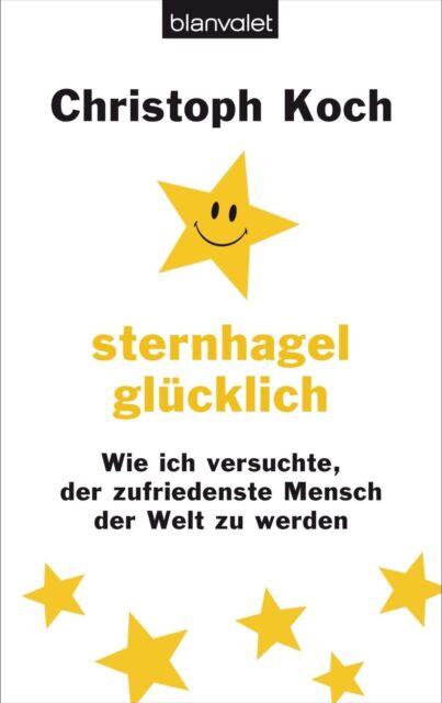 Sternhagelglücklich von Christoph Koch (2013, Taschenbuch)