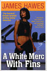 A White Merc With Fins by James Hawes (Paperback, 1997)