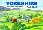 Yorkshire Sketchbook: A Pictorial Guide to Favourite Places by Jim Watson (Hardback, 2015)