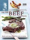Antony Worrall Thompson's Top 100 Beef Recipes by Antony Worrall Thompson (Hardback, 2005)