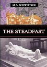 The Steadfast by M A Schweitzer (Paperback / softback, 2003)