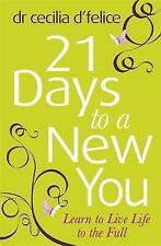 Twenty One Days to a New You: Dare to be Yourself!: Eight Steps to Transforming