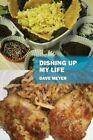 Dishing Up My Life by Dave Meyer (Hardback, 2014)