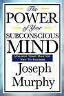 The Power of Your Subconscious Mind by Dr Joseph Murphy (Paperback, 2007)