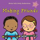 Making Friends: Dealing with Feelings by Nicola Call, Sally Featherstone (Hardback, 2014)
