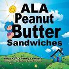 ALA Peanut Butter Sandwiches by Vingt Koaq Penny Lambert (Paperback / softback, 2014)