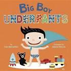 Big Boy Underpants by Fran Manushkin, Valeria Petrone (Board book, 2016)