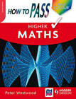How to Pass Higher Maths by Peter Westwood (Paperback, 2008)