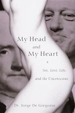 My Head and My Heart: Sex, Love, Life, and the Unconscious, De Gregorio, Dr. Jor