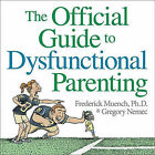 The Official Guide to Dysfunctional Parenting by Frederick Muench, Gregory Nemec (Paperback / softback, 2008)