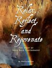Relax Reflect and Rejuvenate 9781436331111 by Dustin DeBoer Paperback