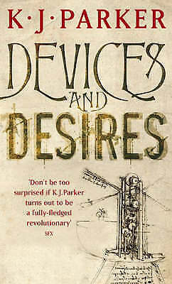 1 of 1 - Devices And Desires: The Engineer Trilogy: Book One,Parker, K. J.,Excellent Book