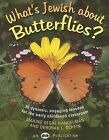 What's Jewish about Butterflies?: 36 Dynamic, Engaging Lessons for the Early Childhood Classroom by Maxine Segal Handelman, Deborah L Schein (Paperback / softback, 1990)
