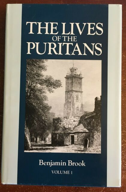 Lives of the Puritans by Benjamin Brook (1994, Hardcover) Volume 1