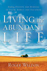 Living the Abundant Life by Roger Weldon (Paperback / softback, 2004)